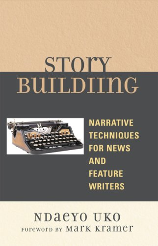 Story Building Narrative Techniques for News and Feature Writers N/A edition cover