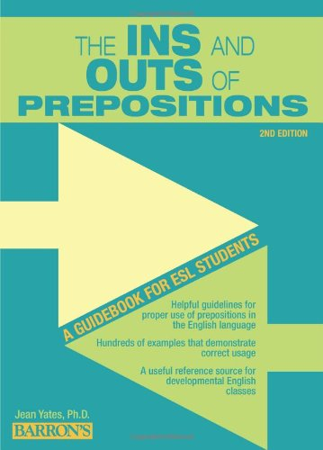 Ins and Outs of Prepositions A Guidebook for ESL Students 2nd 2011 (Revised) edition cover