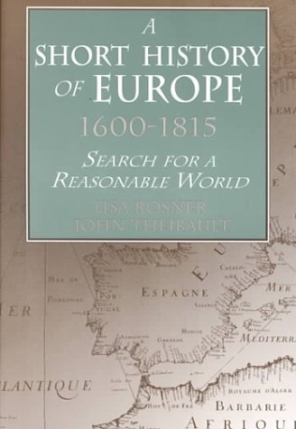 Short History of Europe, 1600 - 1815 Search for a Reasonable World  2000 edition cover