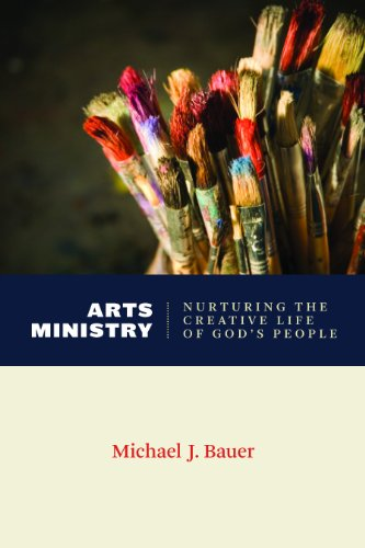 Arts Ministry: Nurturing the Creative Life of God's People  2013 edition cover