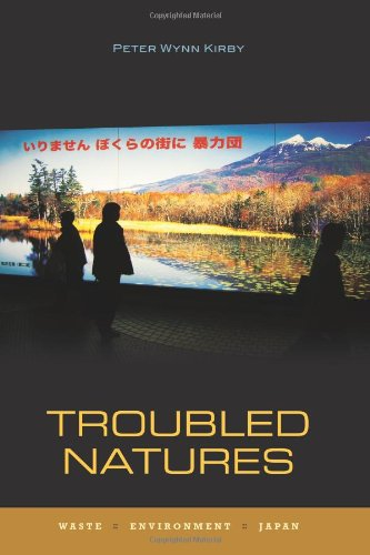 Troubled Natures Waste, Environment, Japan  2011 9780824834289 Front Cover