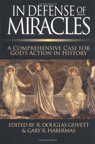 In Defense of Miracles A Comprehensive Case for God's Action in History  1997 edition cover