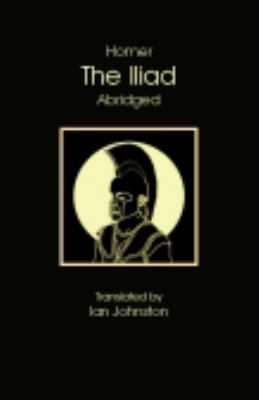 Iliad [Abridged] Translated by Ian Johnston Abridged edition cover