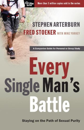 Every Single Man's Battle Staying on the Path of Sexual Purity  2005 (Workbook) 9781400071289 Front Cover