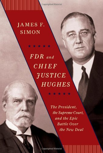FDR and Chief Justice Hughes The President, the Supreme Court, and the Epic Battle over the New Deal  2012 edition cover