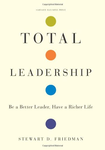 Total Leadership Be a Better Leader, Have a Richer Life  2008 edition cover