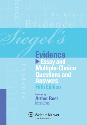 Siegel's Evidence Essay and Multiple-Choice Questions and Answers 5th 2012 (Student Manual, Study Guide, etc.) 9781454809289 Front Cover