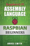 Raspberry Pi Assembly Language RASPBIAN Beginners Hands on Guide N/A edition cover