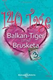 140 Tage - Balkan-Tiger und Brusketa  N/A 9781492346289 Front Cover