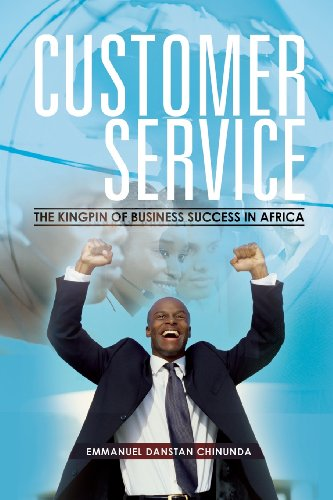 Customer Service The Kingpin of Business Success in Africa  2013 9781493138289 Front Cover