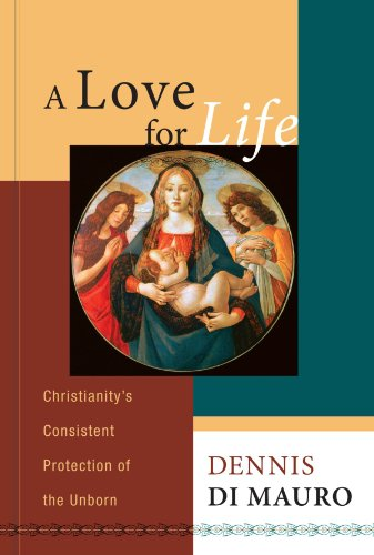 Love for Life Christianity's Consistent Protection of the Unborn N/A 9781556358289 Front Cover