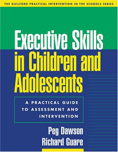 Executive Skills in Children and Adolescents Assessment and Intervention  2004 edition cover