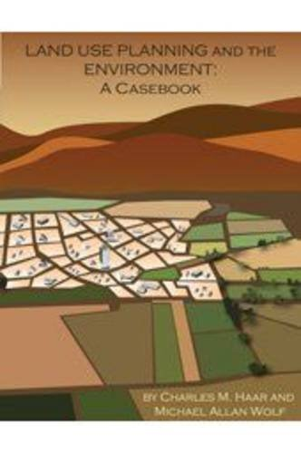 Land Use Planning and the Environment A Casebook  2010 edition cover