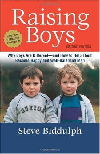 Raising Boys Why Boys Are Different - and How to Help Them Become Happy and Well-Balanced Men 2nd 2008 (Revised) 9781587613289 Front Cover