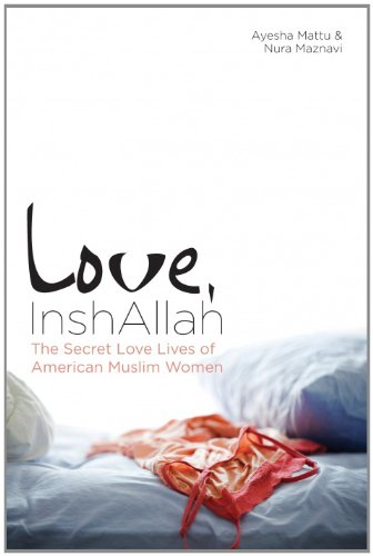 Love, InshAllah The Secret Love Lives of American Muslim Women N/A edition cover