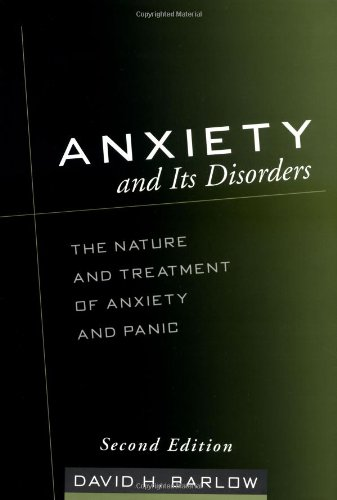 Anxiety and Its Disorders The Nature and Treatment of Anxiety and Panic 2nd 2002 (Revised) edition cover