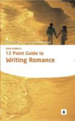 Kate Walker's 12 Point Guide to Writing Romance 3rd edition cover