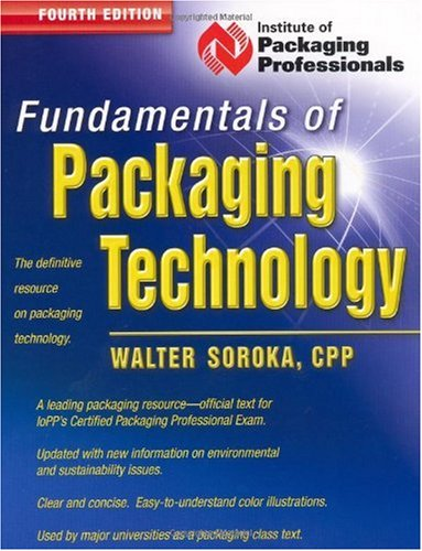 Fundamentals of Packaging Technology  4th 2010 9781930268289 Front Cover