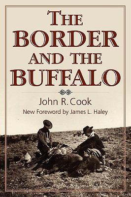 Border and the Buffalo An Untold Story of the Southwest Plains  2011 9781933337289 Front Cover