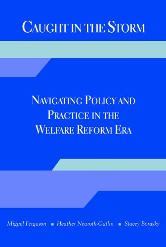Caught in the Storm Navigating Policy and Practice in the Welfare Reform ERA  2010 edition cover