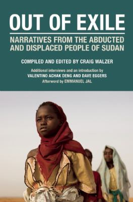 Out of Exile Narratives from the Abducted and Displaced People of Sudan  2010 9781934781289 Front Cover