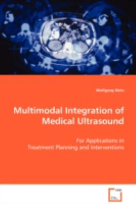 Multimodal Integration of Medical Ultrasound:   2008 9783836472289 Front Cover