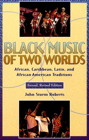 Black Music of Two Worlds African, Caribbean, Latin, and African-American Traditions 2nd 1998 9780028649290 Front Cover