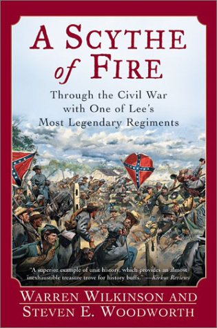Scythe of Fire Through the Civil War with One of Lee's Most Legendary Regiments N/A edition cover