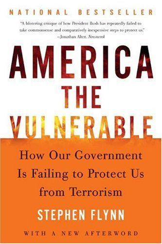 America the Vulnerable How Our Government Is Failing to Protect Us from Terrorism  2005 edition cover
