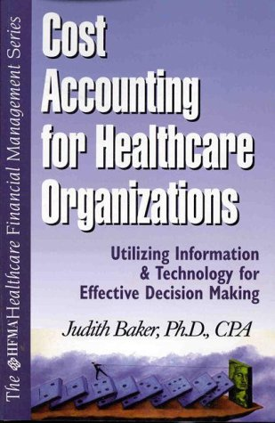Cost Accounting for Healthcare Organizers N/A 9780071346290 Front Cover