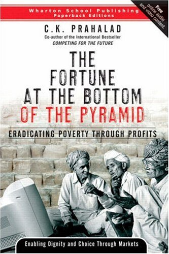 Fortune at the Bottom of the Pyramid Eradicating Poverty Through Profits  2006 edition cover