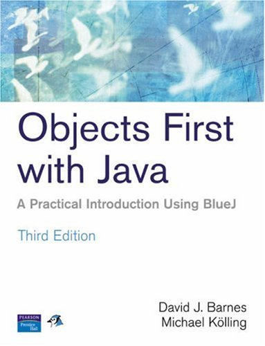 Objects First with Java A Practical Introduction Using BlueJ 3rd 2006 (Revised) edition cover