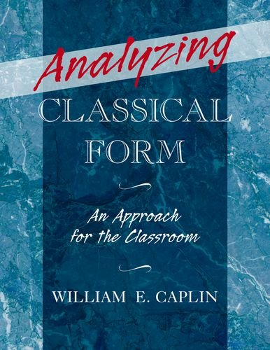 Analyzing Classical Form An Approach for the Classroom  2013 edition cover