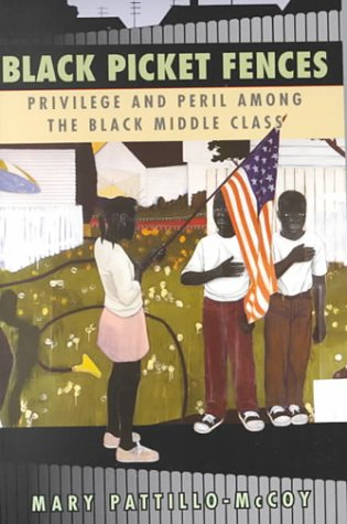 Black Picket Fences Privilege and Peril among the Black Middle Class  2000 (Reprint) edition cover