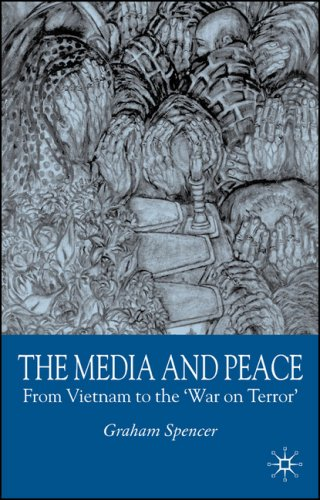 Media and Peace From Vietnam to the 'War on Terror'  2005 9780230202290 Front Cover