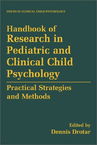 Handbook of Research in Pediatric and Clinical Child Psychology Practical Strategies and Methods  2000 9780306462290 Front Cover