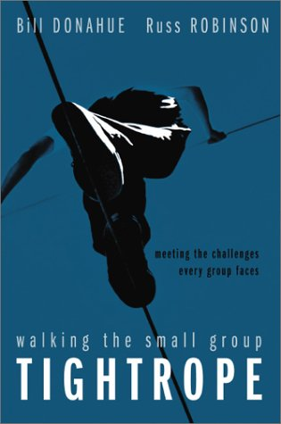 Walking the Small Group Tightrope Meeting the Challenges Every Group Faces  2003 edition cover