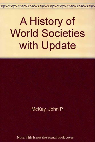A History of World Societies With an Update:  7th 2007 (Revised) 9780312683290 Front Cover