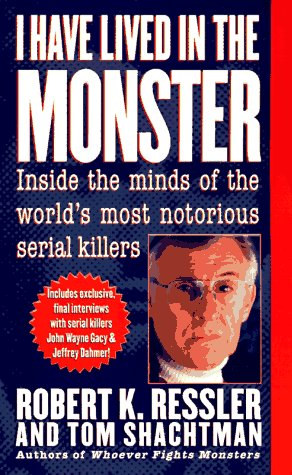I Have Lived in the Monster Inside the Minds of the World's Most Notorious Serial Killers N/A edition cover
