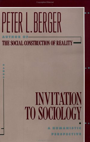 Invitation to Sociology A Humanistic Perspective  1963 edition cover