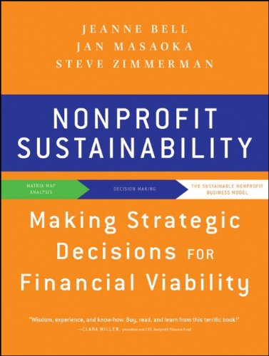 Nonprofit Sustainability Making Strategic Decisions for Financial Viability  2010 edition cover