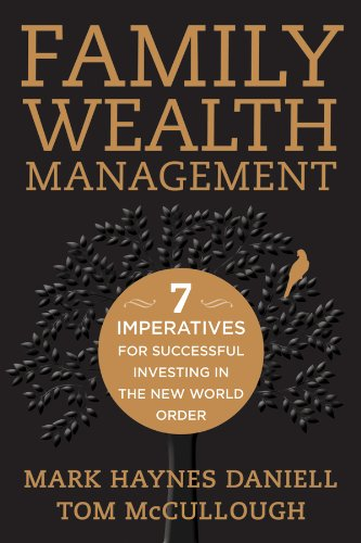 Family Wealth Management Seven Imperatives for Successful Investing in the New World Order  2013 edition cover