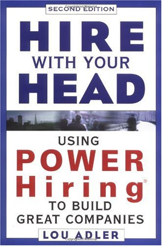 Hire with Your Head Using Power Hiring to Build Great Companies 2nd 2002 (Revised) 9780471223290 Front Cover