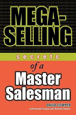 Mega-Selling Secrets of a Master Salesman  2000 9780471645290 Front Cover