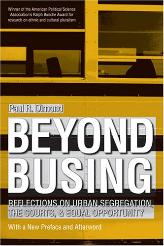 Beyond Busing Reflections on Urban Segregation, the Courts, and Equal Opportunity  2005 9780472031290 Front Cover
