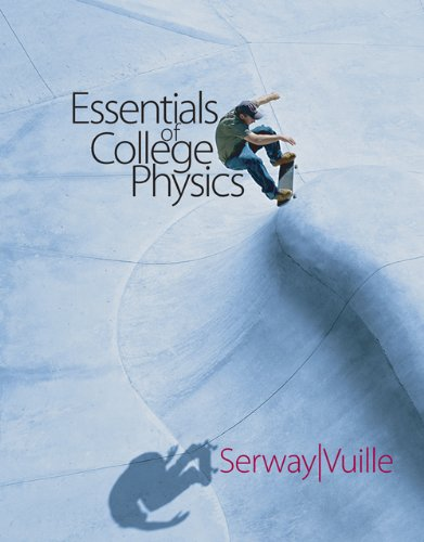 Essentials of College Physics   2007 9780495111290 Front Cover