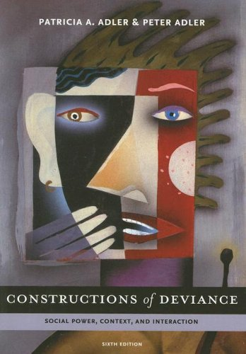 Constructions of Deviance Social Power, Context, and Interaction 6th 2009 (Revised) edition cover