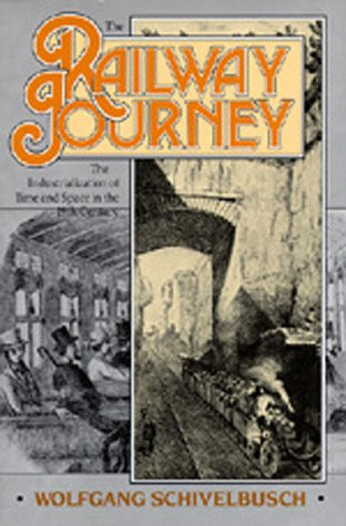 Railway Journey The Industrialization and Perception of Time and Space  1986 edition cover