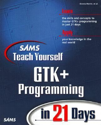 GTK+ Programming in 21 Days   2000 9780672318290 Front Cover
