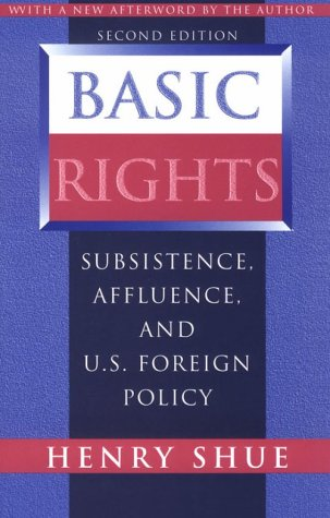 Basic Rights Subsistence, Affluence, and U. S. Foreign Policy 2nd 1997 (Revised) edition cover